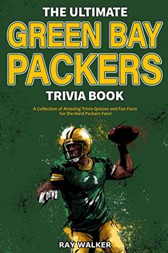 The Ultimate Green Bay Packers Trivia Book By Ray Walker