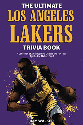 The Ultimate Los Angeles Lakers Trivia Book By Ray Walker