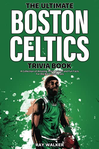 The Ultimate Boston Celtics Trivia Book By Ray Walker