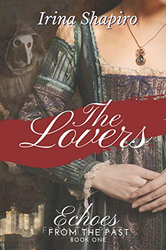 The Lovers (Echoes from the Past Book 1) By Irina Shapiro