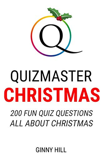 Quizmaster:  Christmas: 200 Fun Quiz Questions All About Christmas By Ginny Hill