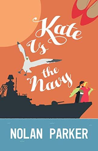 Kate vs the Navy By Nolan Parker