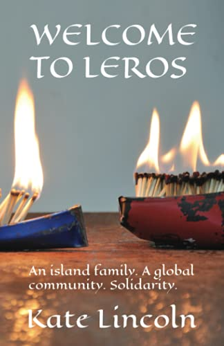 WELCOME TO LEROS: A story of an island family. A global community. Solidarity. By Kate Lincoln