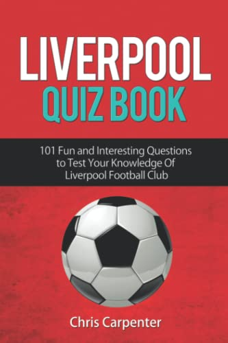 Liverpool Quiz Book By Chris Carpenter