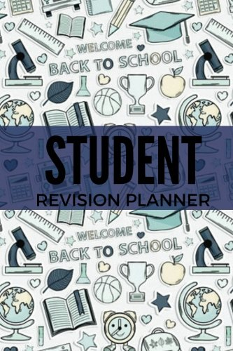 Student Revision Planner: Back To School | Plan Your Revision, Studying Times | Track Your Grades | Organize Your Revision | Manage Deadlines | Write ... 6?X9? Small Paperback: Volume 15 (Education) By Signature Planner Journals