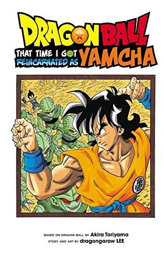 Dragon Ball: That Time I Got Reincarnated as Yamcha! By Akira Toriyama