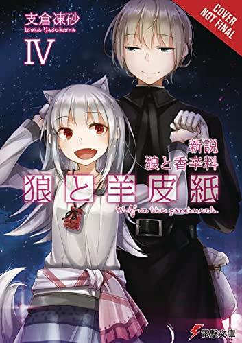 Wolf & Parchment: New Theory Spice & Wolf, Vol. 4 (light novel) By Isuna Hasekura