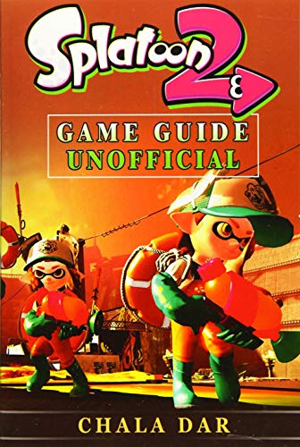 Splatoon 2 Game Guide Unofficial By Chala Dar