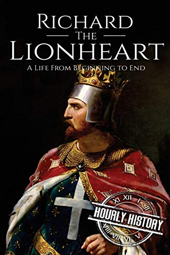 Richard the Lionheart By Hourly History