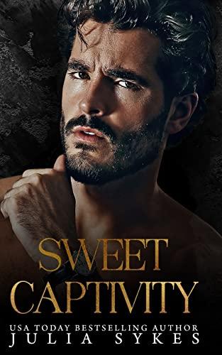 Sweet Captivity By Julia Sykes