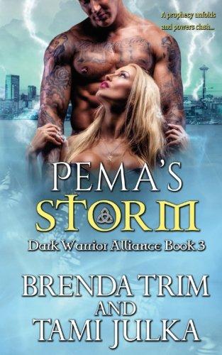 Pema's Storm: Dark Warrior Alliance, Book 3: Volume 3 By Tami Julka