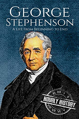George Stephenson By Hourly History