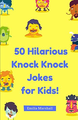 50 Hilarious Knock-Knock Jokes for Kids! By Emilia Marshall