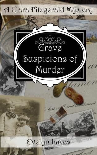 Grave Suspicions of Murder: A Clara Fitzgerald Mystery (The Clara Fitzgerald Mysteries) By Evelyn James