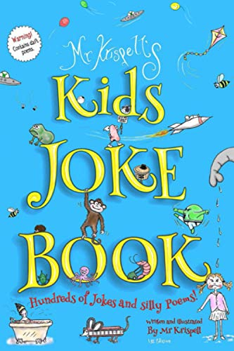 Kids Joke Book: Fully illustrated children?s book containing hundreds of silly jokes and daft poems! (Kids Jokes) By Mr Krispell