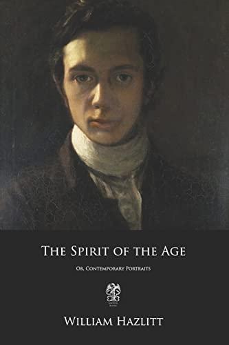 The Spirit of the Age par William Hazlitt