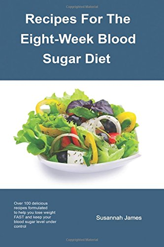 Recipes for the Eight Week Blood Sugar Diet By Susannah James