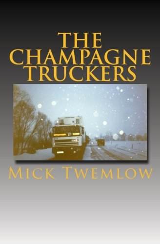 The Champagne Truckers By Mick Twemlow