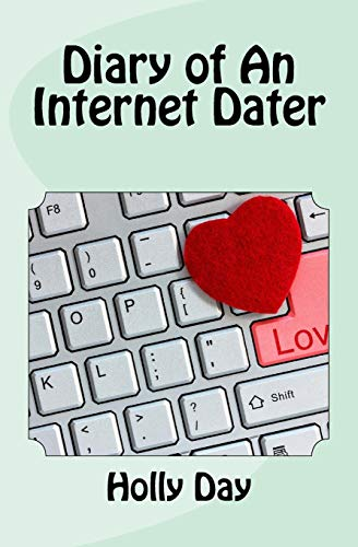 Diary of an Internet Dater By Holly Day