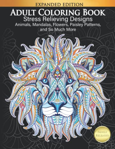 Adult Coloring Book: Stress Relieving Designs Animals, Mandalas, Flowers, Paisley Patterns And So Much More: Coloring Book For Adults By Cindy Elsharouni