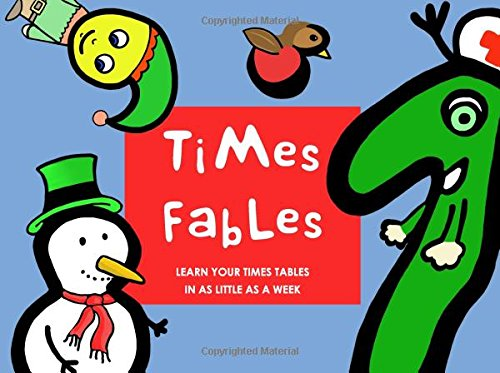 Times Fables: Learn your times tables in as little as a week By J Wilson