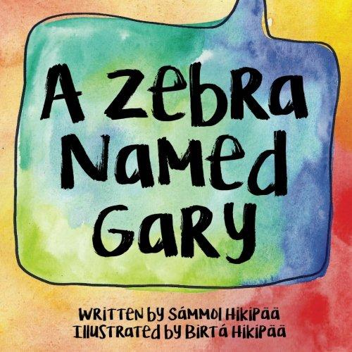 A Zebra Named Gary By Sammoi Hikipaa