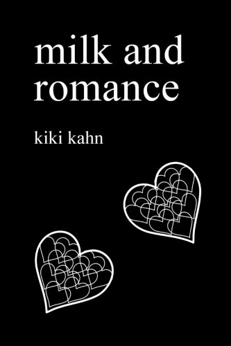Milk and Romance: Funny Quotes From Dates Gone Wrong By Kiki Kahn