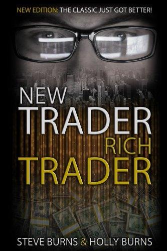 New Trader Rich Trader By Steve Burns