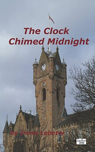 The Clock Chimed Midnight By Irene Lebeter