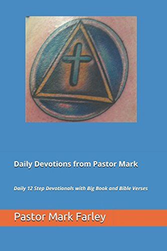 Daily Devotions from Pastor Mark By Pastor Mark Farley