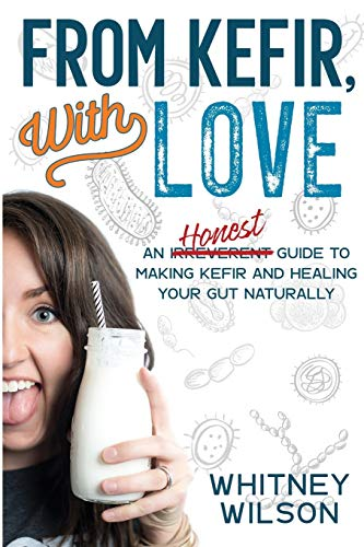 From Kefir, With Love By Whitney Wilson