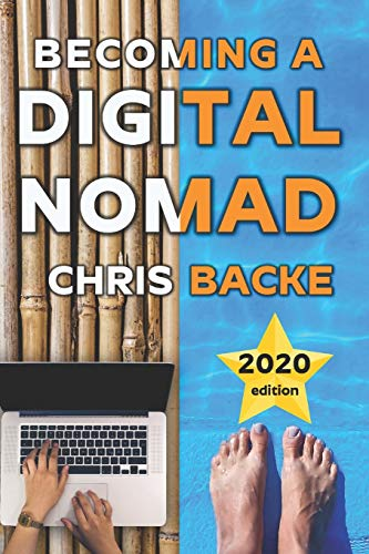 Becoming a Digital Nomad By Chris Backe