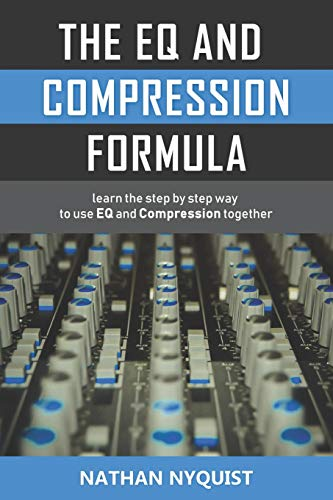 The Eq and Compression Formula By Nathan Nyquist