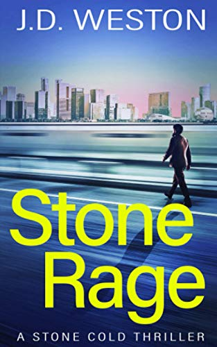 Stone Rage: A Stone Cold Thriller (Stone Cold Thriller Series) By J.D. Weston