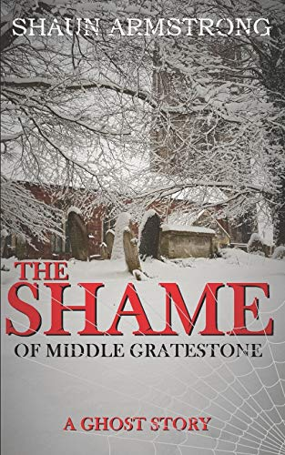 The Shame of Middle Gratestone By Shaun Armstrong