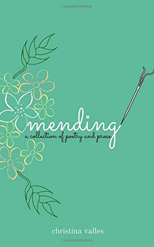 mending By Chrisina Nicole Valles