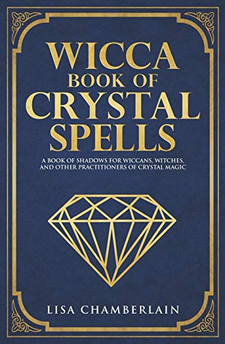 Wicca Book of Crystal Spells By Lisa Chamberlain