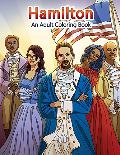 Hamilton By Peaceful Mind Adult Coloring Books