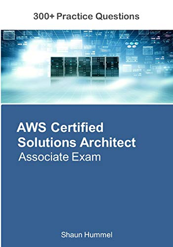 AWS Certified Solutions Architect Associate Exam By Shaun Hummel