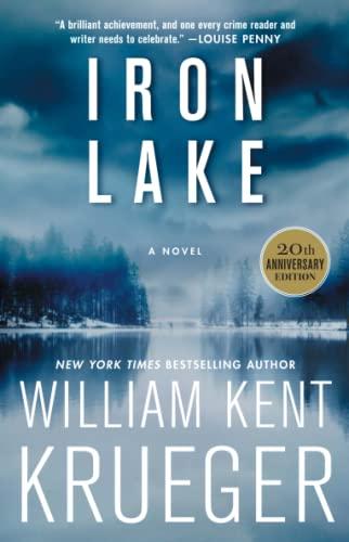 Iron Lake (20th Anniversary Edition) By William Kent Krueger