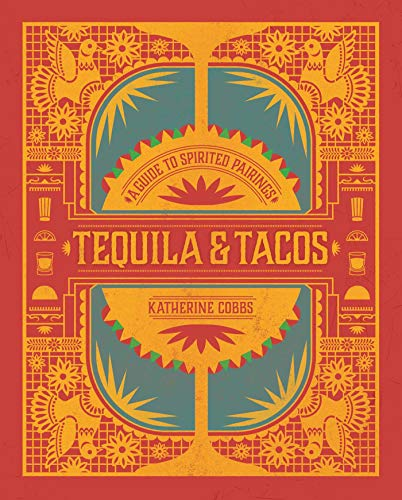 Tequila & Tacos By Katherine Cobbs