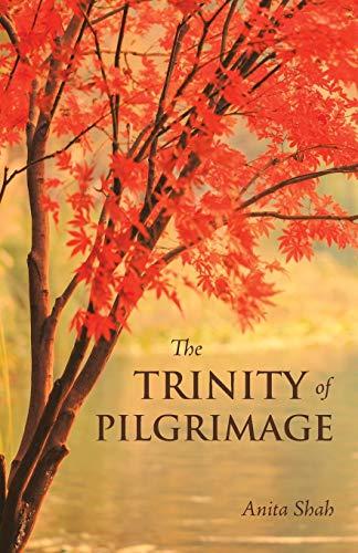 The Trinity of Pilgrimage By Anita Shah