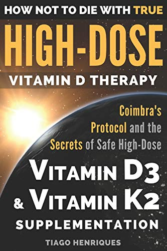 How Not to Die with True High-Dose Vitamin D Therapy By Tiago Henriques