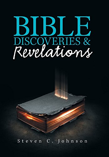 Bible Discoveries & Revelations By Steven C Johnson