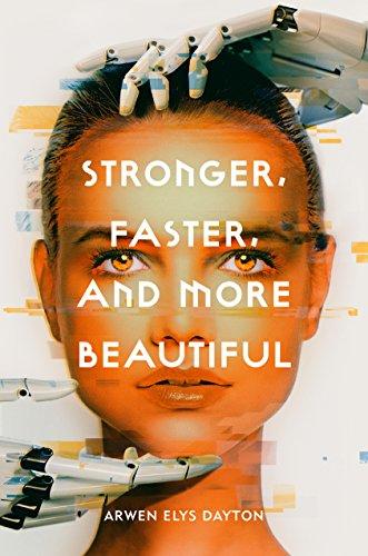 Stronger Faster & More Beautiful By Arwen Elys Dayton