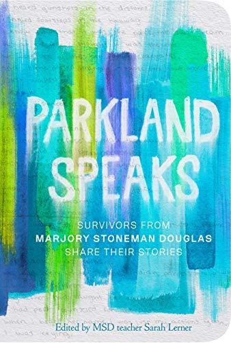 Parkland Speaks By Stoneman Douglas Students