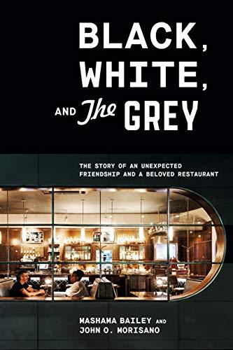 Black, White, and The Grey By Mashama Bailey