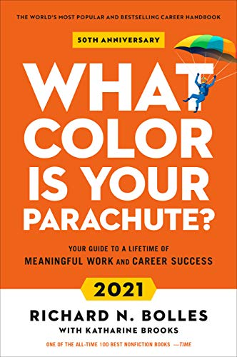 What Colour Is Your Parachute? 2021 By Richard N. Bolles