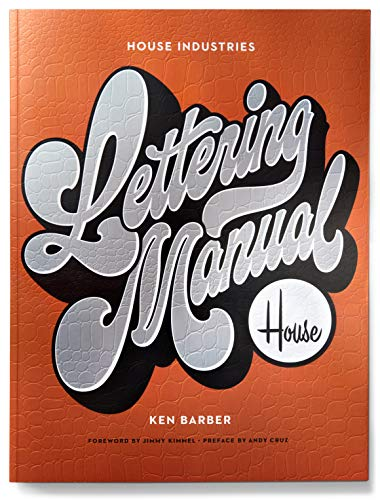 House Industries Lettering Manual (new edition) By Ken Barber
