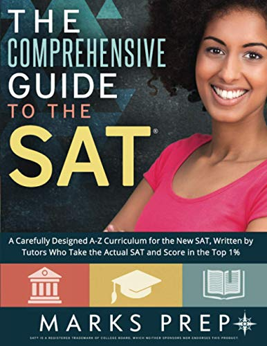 Comprehensive Guide to the SAT By Marks Prep